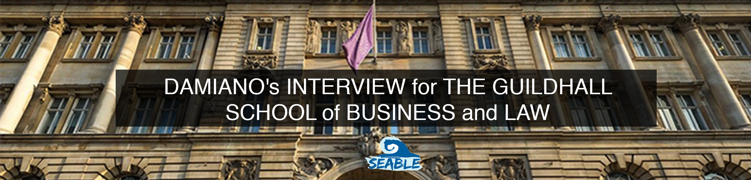 DAMIANO's INTERVIEW for THE GUILDHALL SCHOOL of BUSINESS and LAW